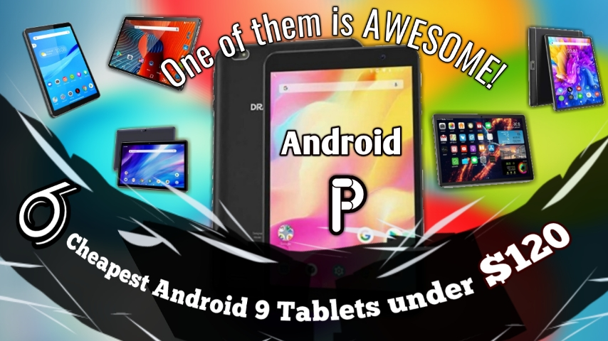 6 Cheapest Android 9 tablets under $120