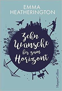Neuerscheinungen im November 2017 #2 - Zehn Wünsche bis zum Horizont von Emma Heatherington
