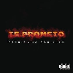 Baixar Te Prometo - Dennis DJ e Mc Don Juan Mp3