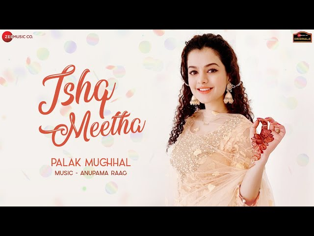 Ishq Meetha Lyrics - Palak Muchhal