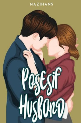 Novel Posesif Husband Karya Nazihans Full Episode