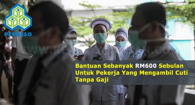 Cara Mohon Bantuan Kewangan RM600 Untuk Pekerja Yang Terpaksa Mengambil Cuti Tanpa Gaji. Permohonan Di Buka Bermula 20 Mac