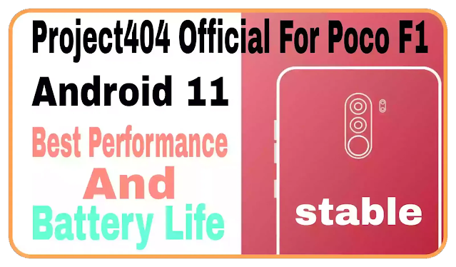 Project404 Official Best For Poco F1 Android 11 R CAF Beryllium