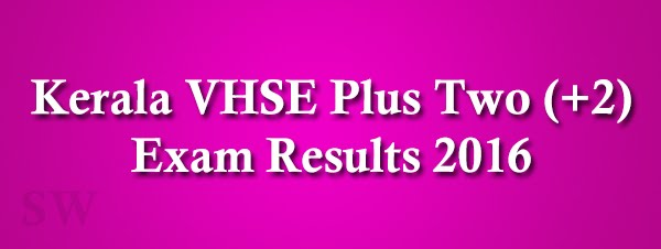 Kerala VHSE Plus Two (+2) Exam Results 2016