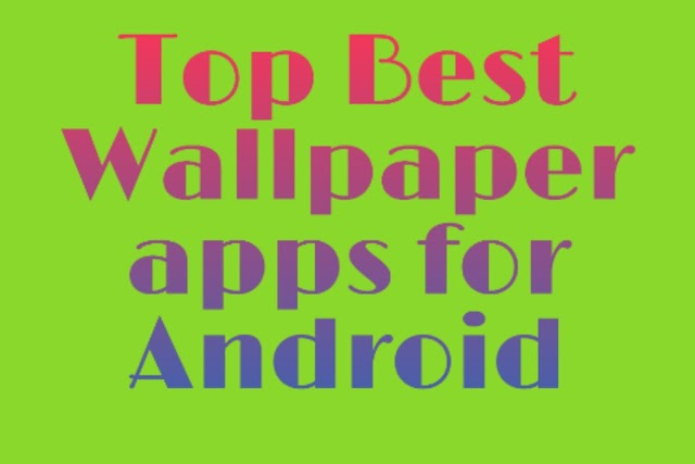 Best Wallpaper Apps For Android 2019 BBT