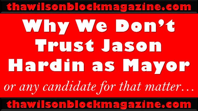 PODCAST: Why We Don't Trust Jason Hardin As Mayor