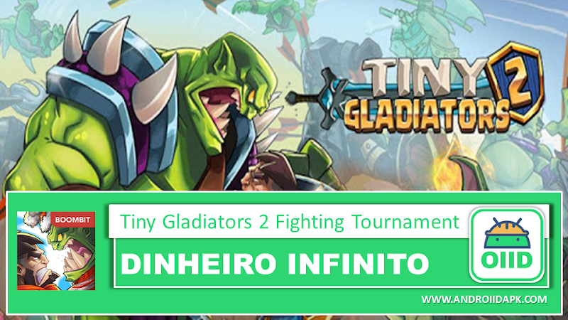 Tiny Gladiators 2 – Fighting Tournament – APK MOD HACK – Dinheiro Infinito
