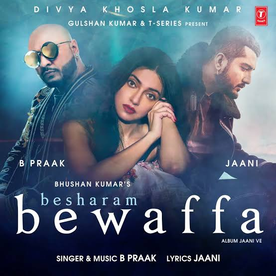 Besharam Bewafa Song Lyrics, Sung By B Praak.