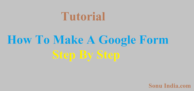 how to make a google form | tutorial | sonuindia