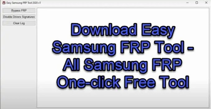 تحميل برنامج Easy Samsung Frp Tool 2021 جميع الإصدارات