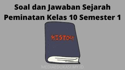 Soal dan jawaban sejarah indonesia kelas 10 semester 1