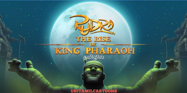 Rudra: The Rise Of King Pharaoh Full Movie In Tamil