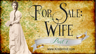Kristin Holt | For Sale: WIFE. Part 1.