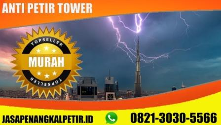 anti petir tower, harga anti petir tower, pasang anti petir tower