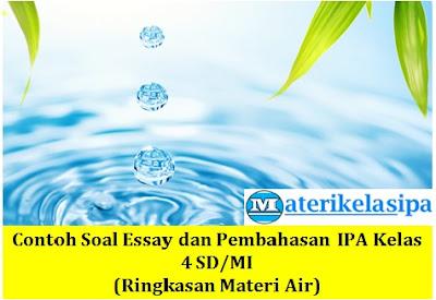 Ringkasan Materi Fungsi, Sifat, dan Kegunaan Air Bagi Kehidupan Manusia Beserta Latihan Soal dan Pembahasannya