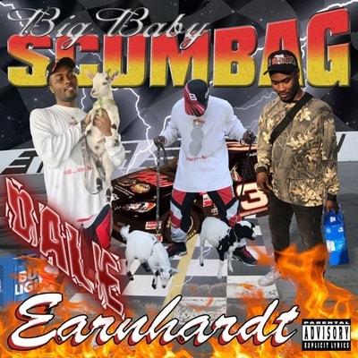Big Baby Scumbag - Big Baby Earnhardt (2020) - Album Download, Itunes Cover, Official Cover, Album CD Cover Art, Tracklist, 320KBPS, Zip album