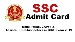 SSC CPO Admit Card 2019: Download SSC SI ASI Tier 1 Call Letter Zone-Wise, SSC MPR, CR, NR, SR and Others