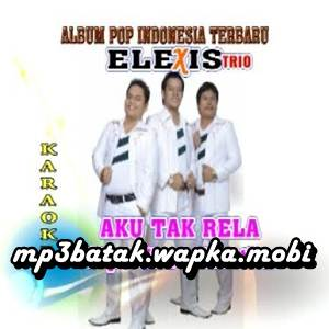Trio Elexis - Aku Tak Rela (Full Album Vol 2)