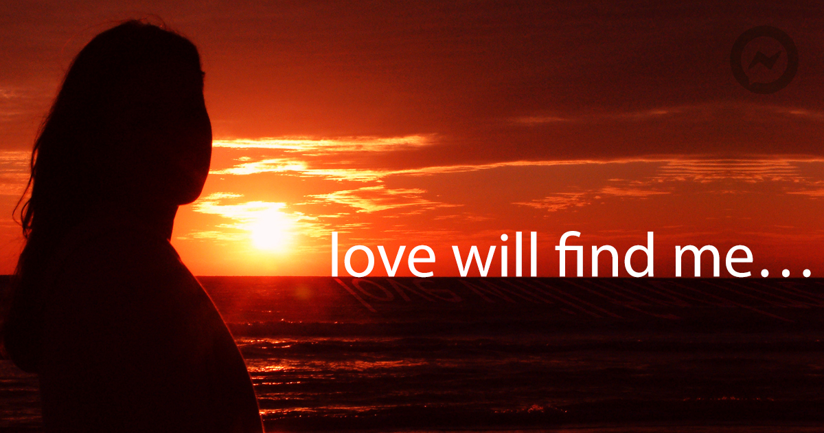 Love will find me
