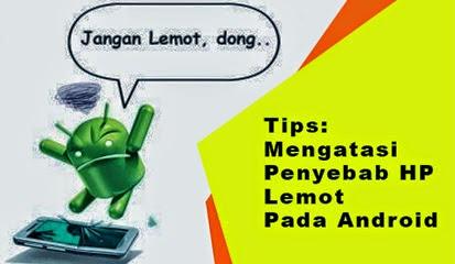 Android Anda Lemot, Ikuti Cara Ini