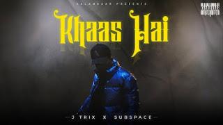 Khaas Hai Lyrics J Trix