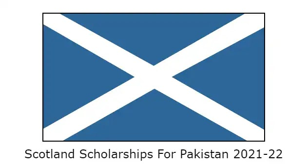 Scotland Scholarships For Pakistan 2021-22 | Fully Funded