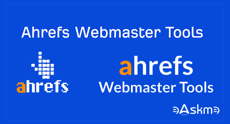 Ahrefs Webmaster Tools Guide: Free Ahrefs Webmaster Tools: eAskme