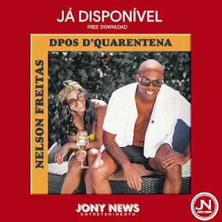 Nelson Freitas - Dpos DQuarentena ( 2020 ) [DOWNLOAD]