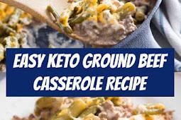 Easy Keto Ground Beef Casserole Recipe #groundbeef #keto #comfortfood #dinner #glutenfree #casserole