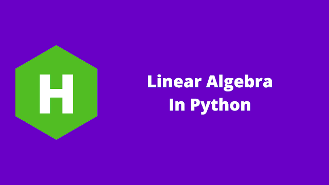 HackerRank Linear Algebra in python problem solution