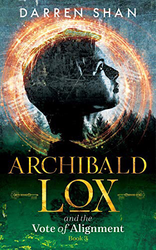 Archibald Lox and the Vote of Alignment by Darren Shan | Middle Grade Fantasy Fiction for Boys