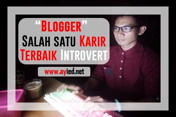Blogger, Salah satu karir terbaik Introvert