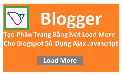 tao-phan-trang-bang-nut-load-more-cho-blogspot-su-dung-ajax-javascript