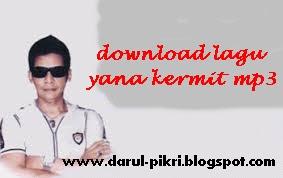 download lagu yana kermit mp3