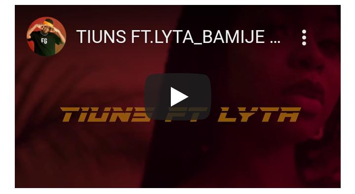 (MP4 VIDEO) Tiuns Ft Lyta – Bamije #Arewapublisize