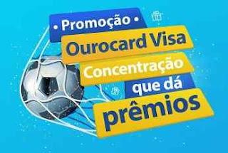Promoção Ourocard Visa 2018 Concentração Que Dá Prêmios Participar