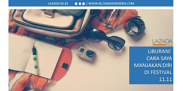 Festival Belanja Lazada 11.11 - Blog Mas Hendra