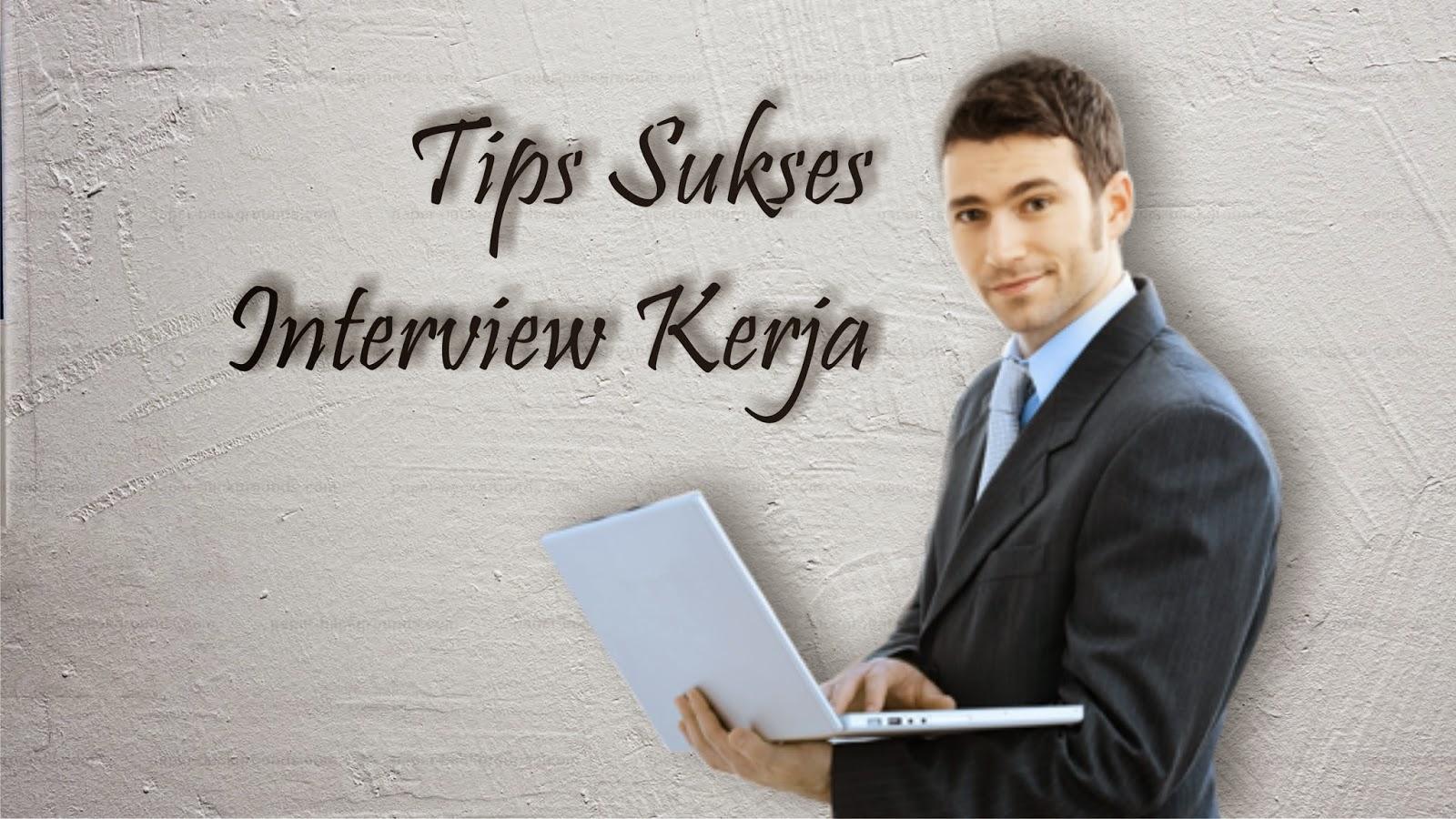 5 Tips Sukses Wawancara Kerja Pemula