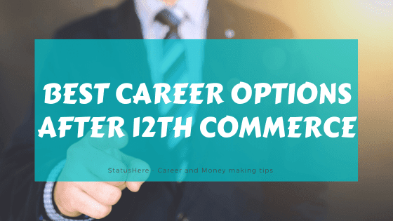 10 Best Career Options After 12th Commerce in 2020