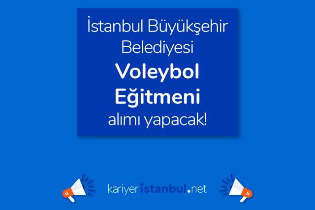 İstanbul Büyükşehir Belediyesi Spor İstanbul AŞ, voleybol eğitmeni alımı yapacak. Spor eğitmeni iş ilanı detayları kariyeristanbul.net'te!