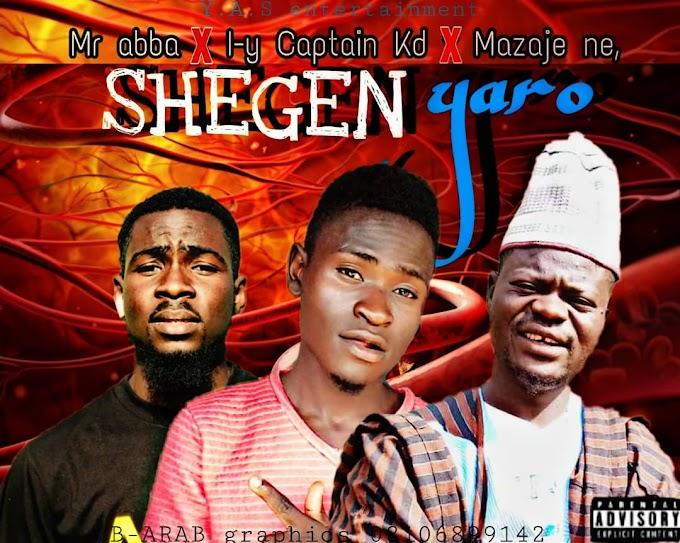 Shengen Yaro music | I.Y Captain kd x Mr.abba x Mazaje ne