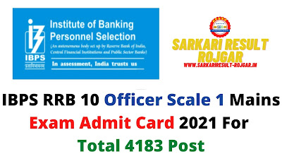 IBPS RRB 10 Officer Scale 1 Mains Exam Admit Card 2021 For Total 4183 Post