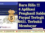 6 Aplikasi Penghasil Saldo Paypal Terlegit 2021, Baru Riliss dan Terbukti Membayar