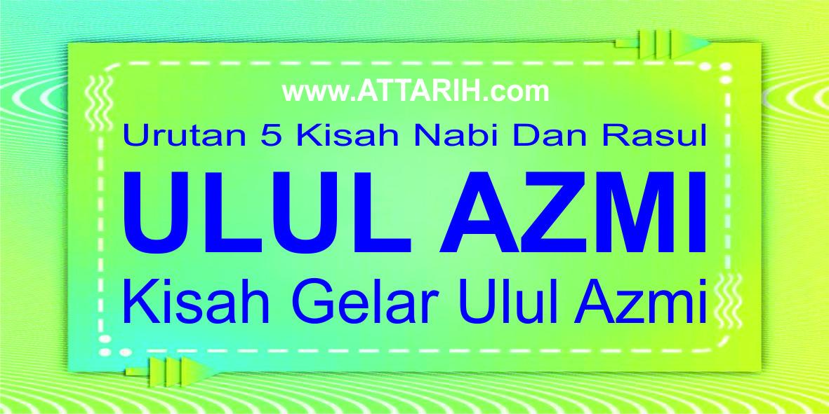 Urutan 5 Ulul Azmi Serta Kisah Nabi Dan Rasul Dengan Gelar Ulul Azmi