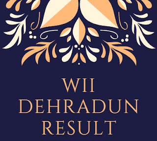 WII Dehradun Result