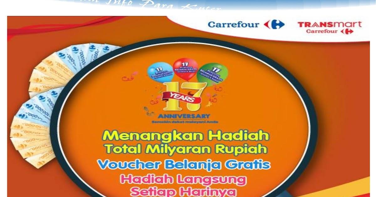 Undian Ulang Tahun Ke 17 Carrefour Transmart Berhadiah Milyaran