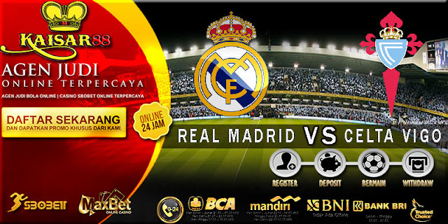 PREDIKSI TEBAK SKOR JITU LIGA SPANYOL REAL MADRID VS CELTA VIGO 13 MEI 2018