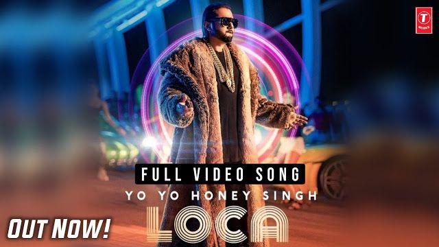 Loca Lyrics In Hindi and English | Yo Yo Honey Singh 's new song