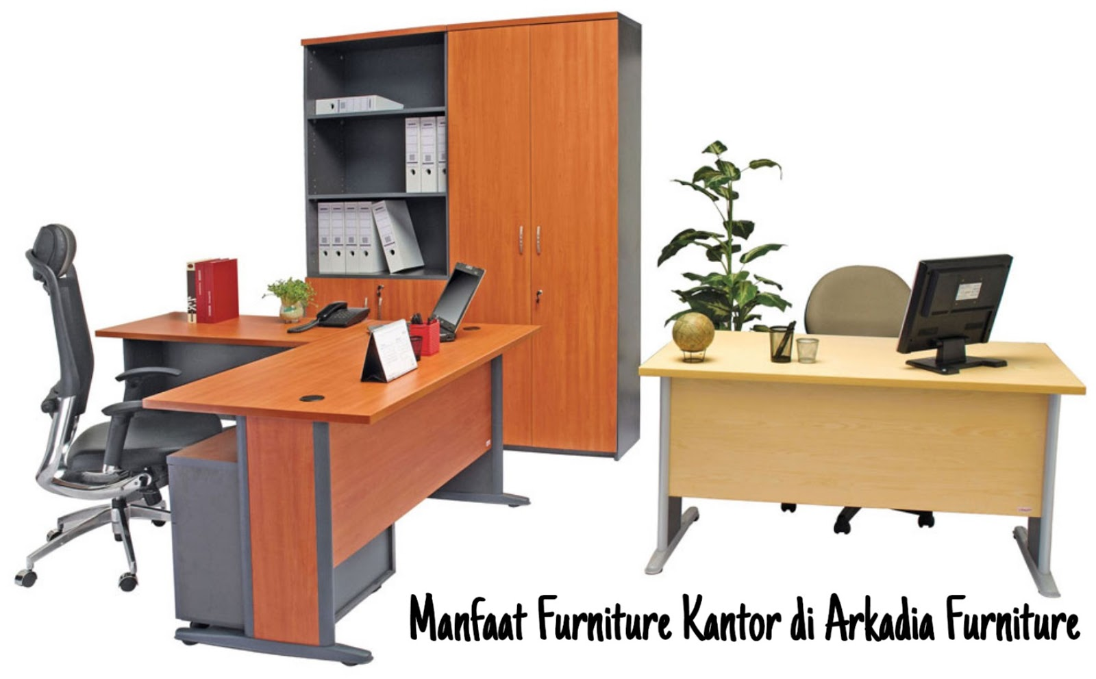 Manfaat Furniture Kantor di Arkadia Furniture