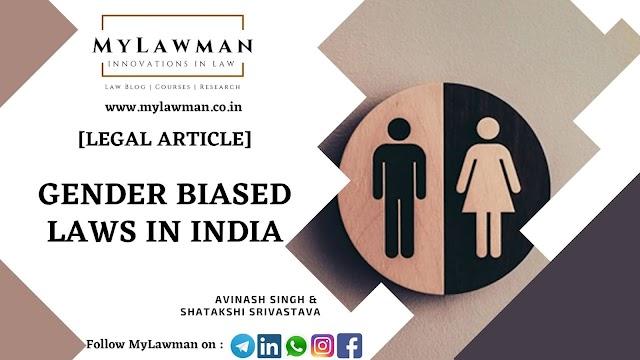 [Legal Article] Gender Biased Laws in India by Avinash Singh & Shatakshi Srivastava